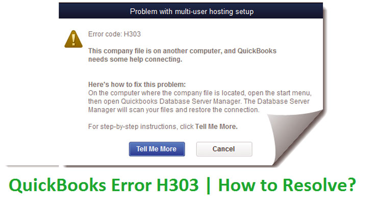How To Resolve QuickBooks Error Code H303
