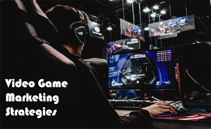 Video Game Marketing Strategies You Can Use Right Now